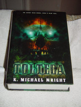 Tolteca by K. Michael Wright (2006, Hardcover) Author:K. Michael Wright ... - $28.45