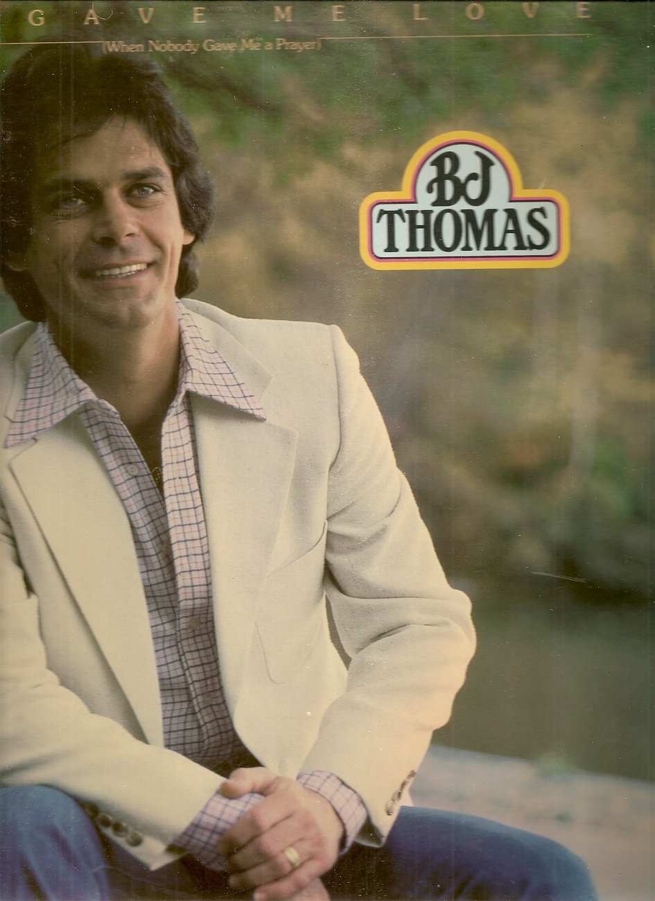 Primary image for LP--B.J. Thomas ‎– You Gave Me Love (When Nobody Gave Me A Prayer)