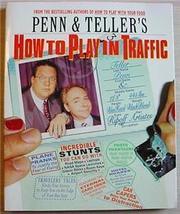 PENN & TELLER'S How to Play in Traffic magic tricks jokes stunts - $12.00