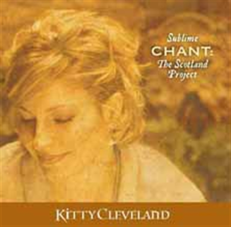 Sublime chant   the scotland project by kitty cleveland