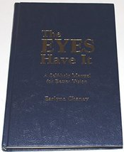 The Eyes Have It: A Self-Help Manual for Better... - $4.95