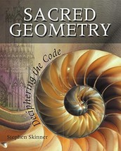 Sacred Geometry: Deciphering the Code [Paperback] Skinner, Stephen - $19.99