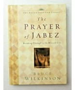 The Prayer of Jabez: Breaking Through to the Blessed Life by Bruce Wilki... - $5.00