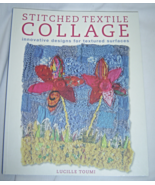 Stitched Textile Collage Paperback – July 23, 2007 by Lucille Toumi - $3.49