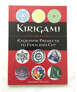 KIRIGAMI Exquistie Projects to Fold and Cut by Jeffrey Rutzky • 2007 Boo... - $5.94