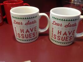 Ceramic White  Coffee Mug Dear  Santa - I Have Issues
