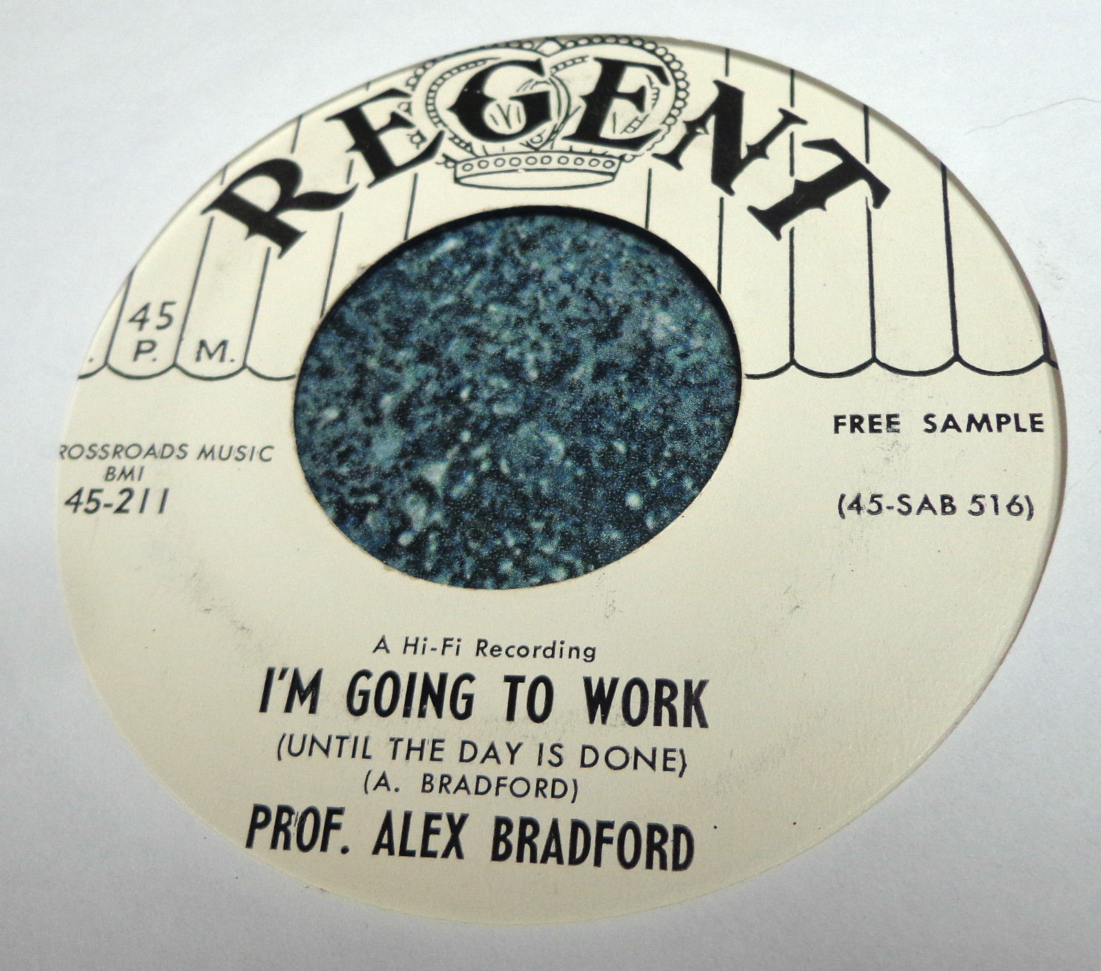 PROF. ALEX BRADFORD Regent 45 MY LORD IS GOING TO MOVE THIS WICKED RACE/I'M WORK