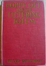 POPPY OTT AND THE TITTERING TOTEM hc Leo Edwards author of Jerry Todd Tu... - $20.00