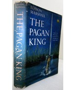The Pagan King 1959 Edison Marshall, novel of King Arthur - $4.00