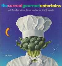 The Surreal Gourmet Entertains: High-Fun, Low-Stress Dinner Parties for ... - $8.91