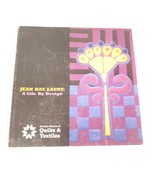 Jean Ray Laury A Life By Design Quilts & Textiles San Jose Museum Book S... - $37.09