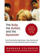 Bully, the Bullied, and the Bystander, The Coloroso, Barbara - $3.95