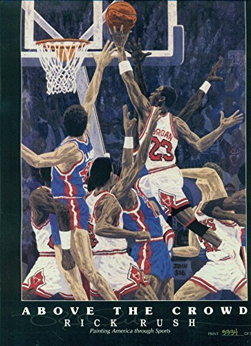"Michael Jordan - Rick Rush ""Above the Crowd"" Vignette Lithograph - Limited run o"