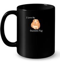 I Love My Guinea Pig Best Price Guinea Pig Ceramic Mug - $13.99+