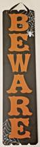 "Halloween Beware Black Hanging Sign 23.5"" x 6"" w - $6.99"