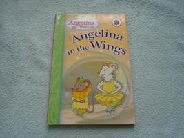 2006 Ladybird Book Angelina Ballerina In The Wings - $8.96