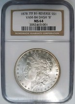1878 7TF Morgan Silver Dollar NGC MS 64 Vam 84 Dash 8 Mint Error Coin B1... - $475.99