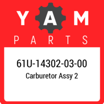 61U-14302-03  Yamaha Carburetor Assy 2, New Genuine OEM Part - $663.96