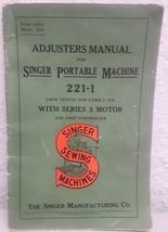 Adjusters Manual for Singer Portable Machine 221-1 Original Booklet - $197.99
