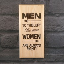 Men To The Left Because Women Are Always Right Plaque / Sign - Toilet Wo... - $12.02