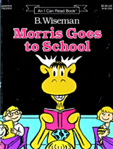 Morris Goes to School by B. Wiseman - $4.00