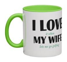 I LOVE it when MY WIFE lets me go golfing - Funny Golf Mug - Comical Car... - $15.99
