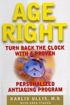 Age Right: Turn Back the Clock with a Proven, Personalized, Anti-Aging P... - $24.70