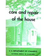 Care And Repair Of The House by U. S. Department Of Commerce (Vintage-1950) - $1.90
