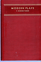 Modern Plays (Edited By S. Marion Tucker) (1938) - $8.95