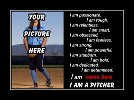 Personalized Custom Softball Confidence/Motivation Poster I AM A PITCHER - $39.99