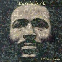 Marvin Is 60: Marvin Gaye Tribute Album Various Artists - $16.00