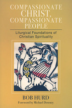 Compassionate Christ, Compassionate People by Bob Hurd