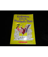 CONFESSIONS FROM THE PRINCIPAL'S CHAIR PAPERBACK SCHOLASTIC BY ANNA MYERS - $5.00