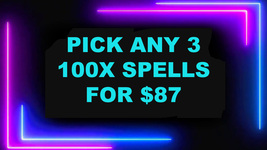 DISCOUNTS TO $87 3 100X SPELL DEAL PICK ANY 3 FOR $87 DEAL BEST OFFERS M... - $174.00