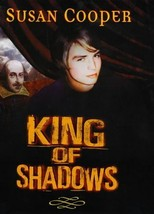 King of Shadows [Hardcover] [Jan 01, 1999] COOPER, Susan - $5.40