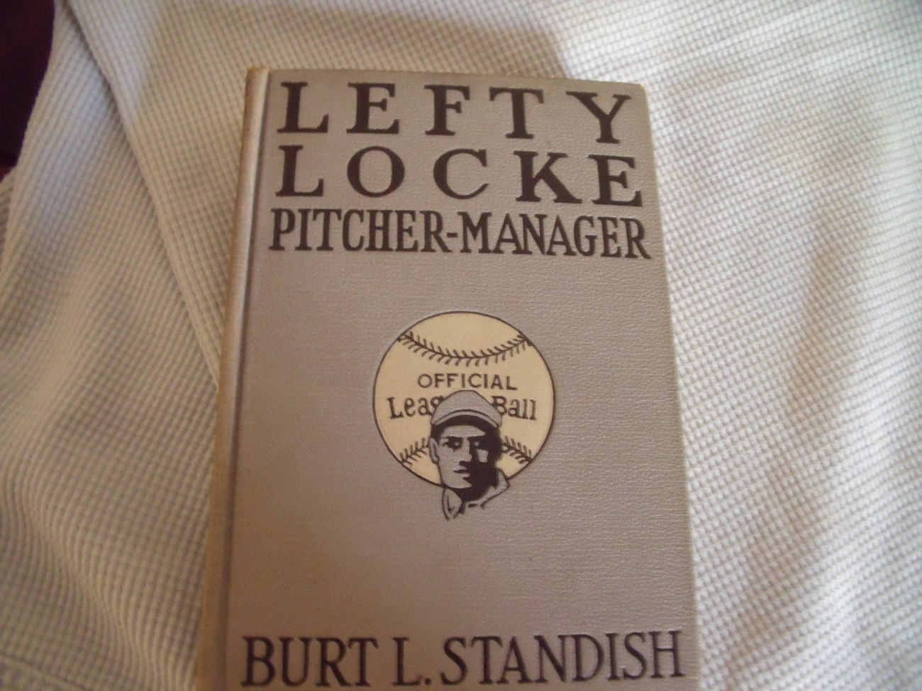 Lefty Locke, Pitcher-Manager by Burt L. Standish first edition 1916