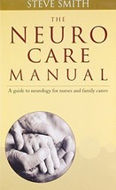 Neuro Care Manual: A Guide to Neurology for Nurses & Family Carers [Pape... - $20.94