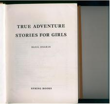 TRUE ADVENTURE STORIES FOR GIRLS - 1961 - illustrated - $8.00
