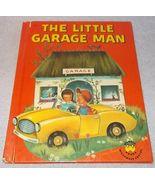 The Little Garage Man Child's Wonder Book 1960 Claire Binst - $5.95