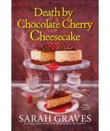 Death by Chocolate Cherry Cheesecake by Sarah Graves FICT - $10.50