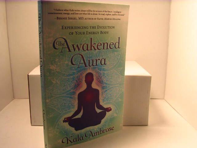The Awakened Aura - by:Kala Ambrose