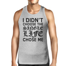 Single Life Chose Me Mens Graphic Tank Top Funny Gift Ideas For Him - $14.99+