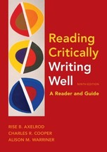 Reading Critically, Writing Well 9e: A Reader and Guide by Axelrod, Rise B.; ... - $5.50