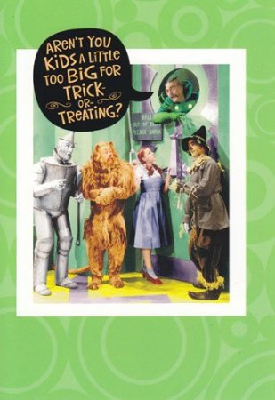 "Greeting Card Halloween Wizard of Oz ""Aren't You a Little Too Big for Trick-or-t"