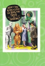 "Greeting Card Halloween Wizard of Oz ""Aren't You a Little Too Big for Tr... - $1.99"
