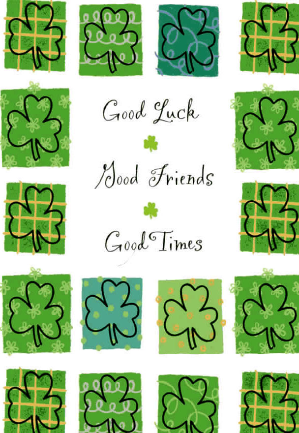 New Greeting Card St Patrick's Day-Good luck Good friends Good times
