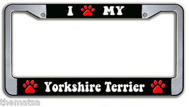 I PAW MY YORKSHIRE TERRIER DOG METAL LICENSE PLATE FRAME MADE IN USA - $29.69
