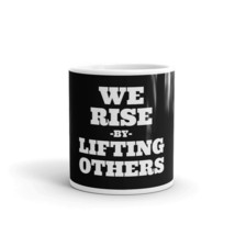 We Rise By Lifting Others Hustle Famous Sayings Quotes Motivational Coff... - $15.35+