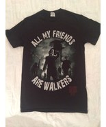 ALL MY FRIENDS ARE WALKERS WALKING DEAD T SHIRT SMALL - $24.98