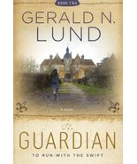 The Guardian, Book 2 : To Run with the Swift By Gerald N. Lund (2013, Hardcover) - $5.91
